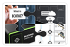 Webinars: Everything You Need to Know about KVM Technology